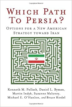 Which Path to Persia?: Options for a New American Strategy toward Iran by Kenneth M. Pollack (2009-07-13)