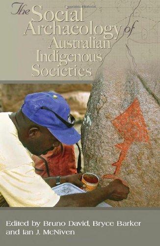 Social Archaeology of Australian Indigenous Societies