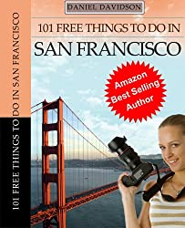 101 Free Things To Do In San Francisco (Travel Free eGuidebooks Book 3) (English Edition)