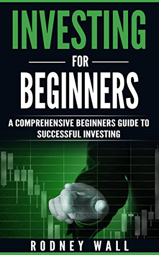 amazon com investing for beginners a comprehensive beginners guide rh amazon com real estate investment beginners guide investment property beginners guide