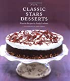 Classic Stars Desserts: Favorite Recipes by Emily Luchetti