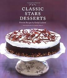 Classic Stars Desserts: Favorite Recipes by Emily Luchetti