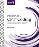 This best-selling resource is a comprehensive training and education textbook for the intermediate to advanced coder and health care professional. Principles of CPT Coding, eighth edition is designed to supplement the CPT code set and provide an in-d...