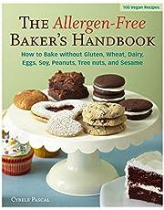The Allergen-Free Baker's Handbook: 100 Vegan Recipes [A Baking Book]
