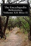 The Encyclopedia Britannica, Volume XII Slice II, Various, 1499383452