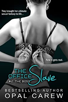 The Office Slave #2: The Boss (The Office Slave Series) by [Carew, Opal]