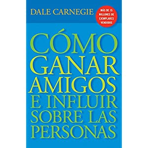 Cómo ganar amigos e influir sobre las personas de Dale Carnegie | Letras y Latte - Libros en español