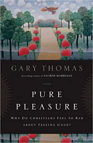 Download Pure Pleasure: Why Do Christians Feel So Bad about Feeling Good? PDF, azw (Kindle), ePub, doc, mobi