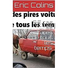 25 des pires voitures de tous les temps. (French Edition)