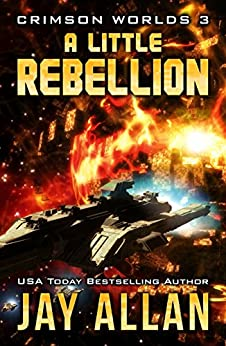 A Little Rebellion (Crimson Worlds Book 3) by [Allan, Jay]
