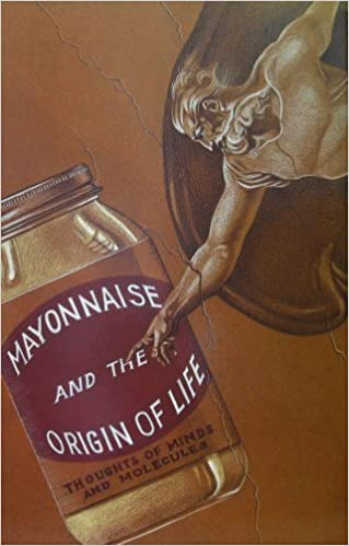 Book Mayonnaise and the Origin of Life: Thoughts of Minds and Molecules by Harold J. Morowitz (1991-02-01)