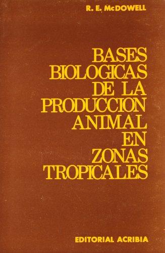 Descargar Libro Bases Biológicas De La Producción Animal En Zonas Tropicales R. E. Mac Dowell