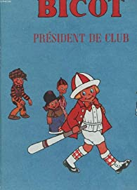 Bicot président de club par Martin Branner