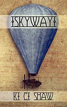 Skyway by [Shaw, K. C.]