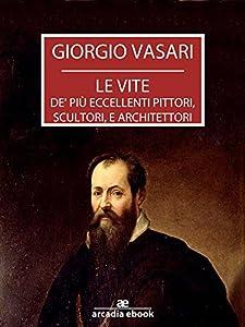 Le vite - Edizione 1568 (Italian Edition)