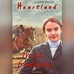 Tro på fremtiden (Heartland: Paradis for Heste 10) | Lauren Brooke