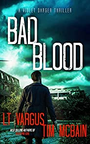 Bad Blood: A Gripping Crime Thriller (Violet Darger Book 4)