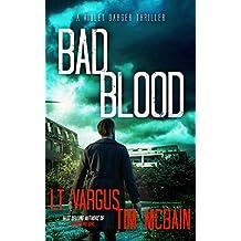 Bad Blood: A Gripping Crime Thriller (Violet Darger FBI Thriller Book 4)