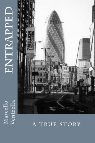 Entrapped: a true story