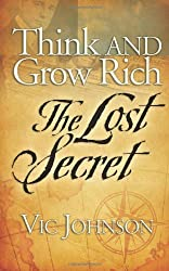 Think and Grow Rich: The Lost Secret