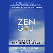 Zen Golf: Mastering the Mental Game | Livre audio Auteur(s) : Dr. Joseph Parent Narrateur(s) : Dr. Joseph Parent