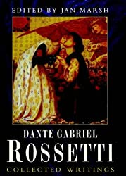Collected Writings Dante Rossetti by Dante Gabriel Rossetti (1999-11-11)