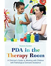 PDA in the Therapy Room: A Clinician's Guide to Working with Children with Pathological Demand Avoidance