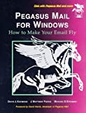 img - for Pegasus Mail for Windows: How to Make Your E-Mail Fly by Kocmoud David J. Pierce J. Matthew Stegman Michael O. (1996-05-21) Paperback book / textbook / text book