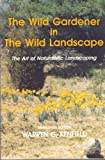 The Wild Gardener in the Wild Landscape, Warren G. Kenfield, 1878899007