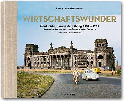 Josef Heinrich Darchinger. Wirtschaftswunder: Germany After the War 1952 -1967