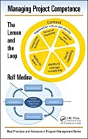 Managing Project Competence: The Lemon and the Loop Front Cover