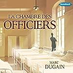 La Chambre des Officiers | Marc Dugain