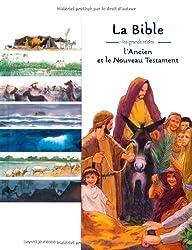 La Bible : Les grands récits de l'Ancien et du Nouveau Testament