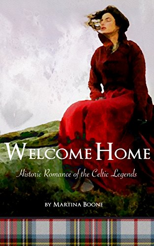 Welcome Home: Historic Romance of the Celtic Legends (Mayfair Tables)