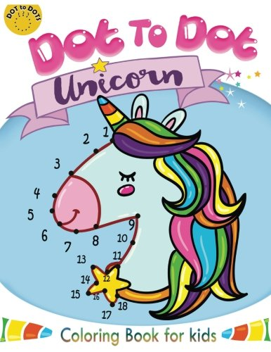 Download Dot to dot unicorn coloring book for kids: Children Activity Connect the dots,Coloring Book for Kids Ages 2-4 3-5 (Connect the dots Coloring Books for kids) (Volume 5) ebook