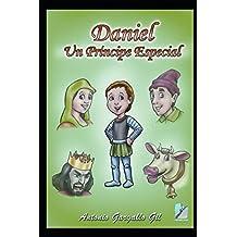 Daniel, un príncipe especial (Spanish Edition) Mar 8, 2017