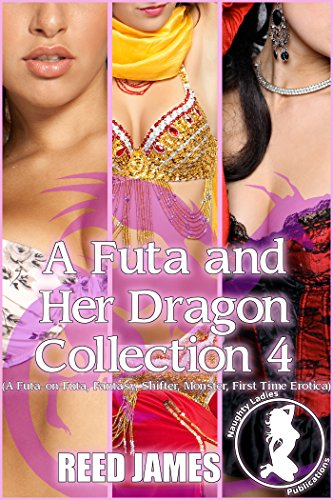 A Futa and Her Dragon Collection 4: (A Futa-on-Futa, Fantasy, Shifter, Monster, First Time - Her Orgy First