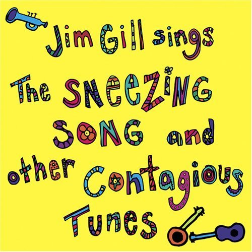 Jim Gill Sings the Sneezing Song and Other Contagious Tunes by Jim Gill (1993)