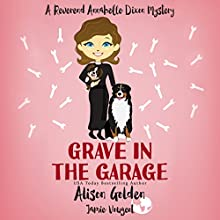 Grave in the Garage: A Reverend Annabelle Dixon Cozy Mystery, Book 4 Audiobook by Jamie Vougeot, Alison Golden Narrated by Julie Missen