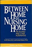 Between Home and Nursing Home, Ivy M. Down and Lorraine Schnurr, 0879756195