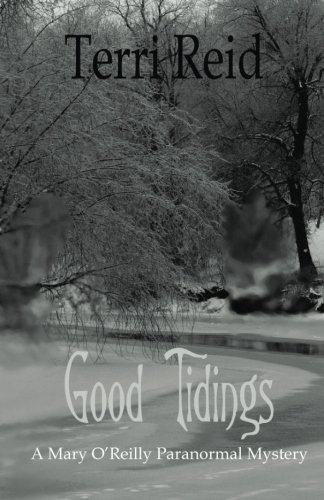 Good Tidings: A Mary O'Reilly Paranormal Mystery - Book Two