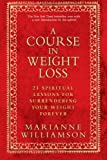 A Course in Weight Loss, Marianne Williamson, 1401921531