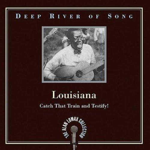 Deep River of Song Louisiana: Catch That Train                                                                                                                                                                                                                                                                                                                                                                                                <span class=