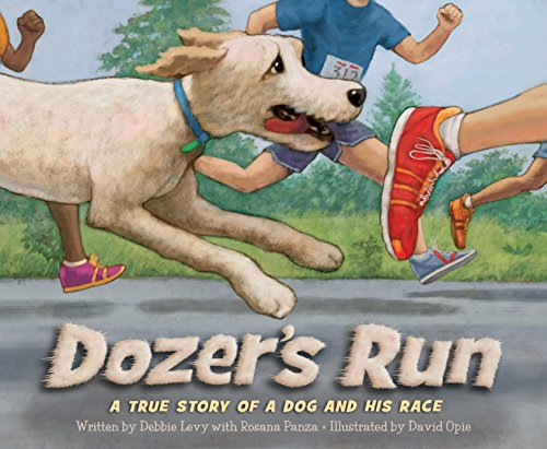 Dozer's Run: A True Story of a Dog and His - For Dogs Is Running Good
