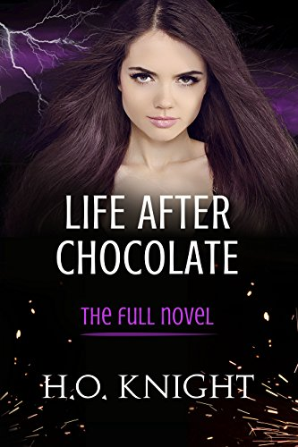 Life After Chocolate: The Full Novel (Yellowstone)