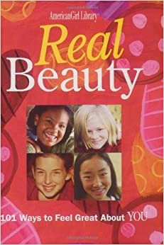 Book Real Beauty: 101 Ways to Feel Great about You (American Girl Library)