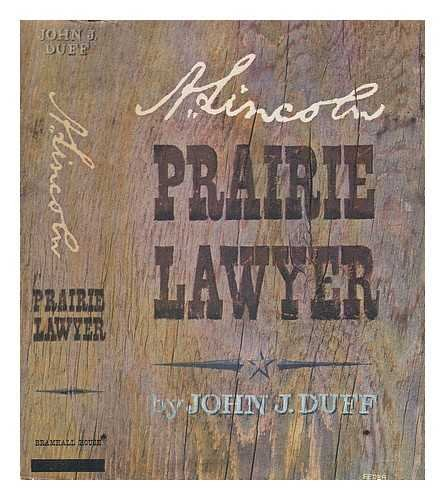 A. Lincoln Prairie Lawyer, Duff, John J