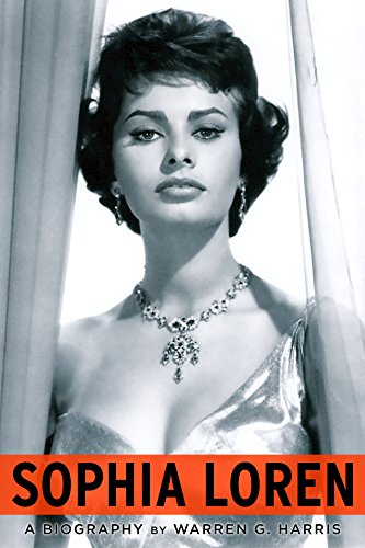 Loren Actress Sophia - Sophia Loren: A Biography
