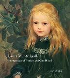 Laura Muntz Lyall : Impressions of Women and Childhood, Murray, Joan, 0773540989