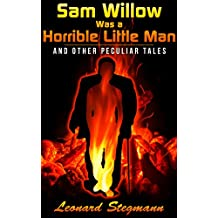 Sam Willow Was a Horrible Little Man